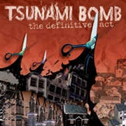 TSUNAMI BOMB - DEFINITIVE ACT