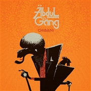 ABDUL & THE GANG - CHIBANI