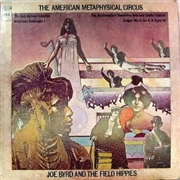 BYRD, JOE -& THE FIELD HIPPIES- - THE AMERICAN METAPHYSICAL CIRCUS (180G)