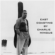 MINGUS, CHARLES - EAST COASTING (IT)
