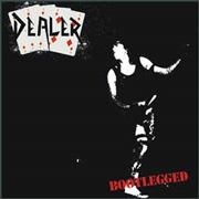 DEALER - BOOTLEGGED (BLACK)