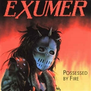 "EXUMER - POSSESSED BY FIRE (+7""/YELLOW)"