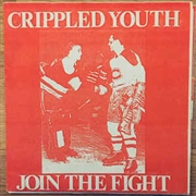 CRIPPLED YOUTH - JOIN THE FIGHT