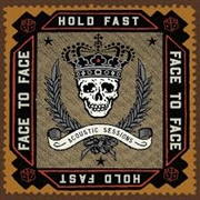 FACE TO FACE - HOLD FAST (ACOUSTIC SESSIONS)