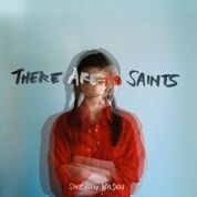 WILSON, SIOBHAN - THERE ARE NO SAINTS