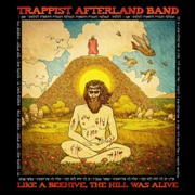 TRAPPIST AFTERLAND BAND - LIKE A BEEHIVE, THE HILL WAS ALIVE (UK)