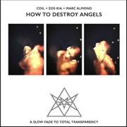 COIL/ZOS KIA/MARC ALMOND - HOW TO DESTROY ANGELS