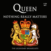 QUEEN - NOTHING REALLY MATTERS (3CD)
