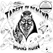 TARGET OF DEMAND - MAN'S RUIN (SPLATTER)