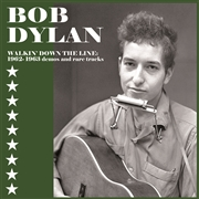 DYLAN, BOB - WALKING DOWN THE LINE: RARE DEMOS 1962-1963
