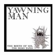 YAWNING MAN - BIRTH OF SOL: THE DEMO TAPES (2LP)