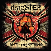 DRAGSTER - ANTI-EVERYTHING
