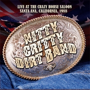 NITTY GRITTY DIRT BAND - LIVE AT THE CRAZY HORSE SALOON, SANTA ANA, CA, '88