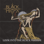 BLACK MIRRORS - LOOK INTO THE BLACK MIRROR