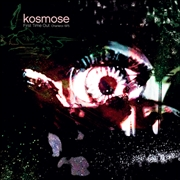 KOSMOSE - FIRST TIME OUT