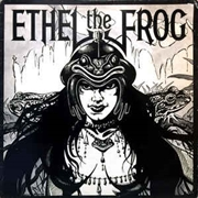 ETHEL THE FROG - ETHEL THE FROG (BLACK)