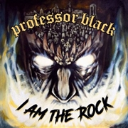 PROFESSOR BLACK - I AM THE ROCK (BLACK)