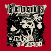CRUEL INTENTIONS - NO SIGN OF RELIEF