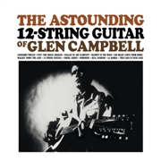 CAMPBELL, GLEN - THE ASTOUNDING 12-STRING GUITAR OF...