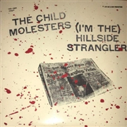 CHILD MOLESTERS - (I'M THE) HILLSIDE STRANGLER