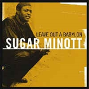 MINOTT, SUGAR - LEAVE OUT A BABYLON (2LP)