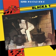 BLACKA T - GOOD MUSICIANS