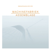 MACHINEFABRIEK - ASSEMBLAGE