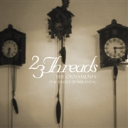 23 THREADS - THE ORNAMENTS (THE GHOST OF MIRANDA)