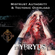 HYBRYDS - MISTRUST AUTHORITY & TECTONIC OVERLOAD (2CD)
