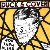 DUCK & COVER - ROB THEM BLIND