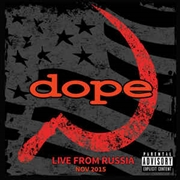 DOPE - LIVE FROM RUSSIA