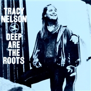 NELSON, TRACY - DEEP ARE THE ROOTS