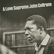 COLTRANE, JOHN - A LOVE SUPREME