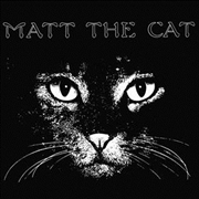 CASSELL, MATTHEW LARKIN - MATT THE CAT