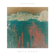SORCERER - WHITE MAGIC
