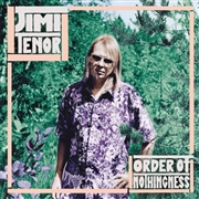 TENOR, JIMI - ORDER OF NOTHINGNESS