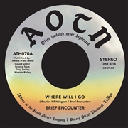BRIEF ENCOUNTER - WHERE WILL I GO/ALWAYS