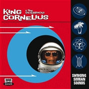 KING CORNELIUS & THE SILVERBACKS - SWINGING SIMIAN SOUNDS
