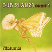MATUMBI - DUB PLANET ORBIT 1