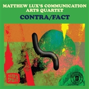 LUX, MATTHEW -'S COMMUNICATION ARTS QUARTET- - CONTRA/FACT