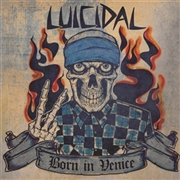 LUICIDAL - BORN IN VENICE