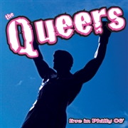 QUEERS - LIVE IN PHILLY 2006 (+DVD)