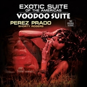 PRADO, PÉREZ - EXOTIC SUITE OF THE AMERICA/VOODOO SUITE