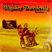 WHISKEY DAREDEVILS - HISTORY OF THE WHISKEY DAREDEVILS VOL.3