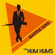 HUM HUMS - BATTLE LINE