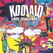 KOOLAID (HOLY SUNSHINE!) - KOOLAID (HOLY SUNSHINE!)