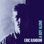 RANDOM, ERIC - A BOY ALONE (2LP)
