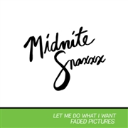 MIDNITE SNAXXX - LET ME DO WHAT I WANT/FADED PICTURES