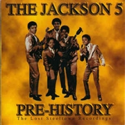 JACKSON 5 - PRE-HISTORY: LOST STEELTOWN RECORDINGS