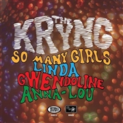 KRYNG - SO MANY GIRLS/GWENDOLINE/ANNA-LOU/LINDA